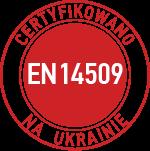 certyfikowano na ukrainie po raz pierwszy EN 14509